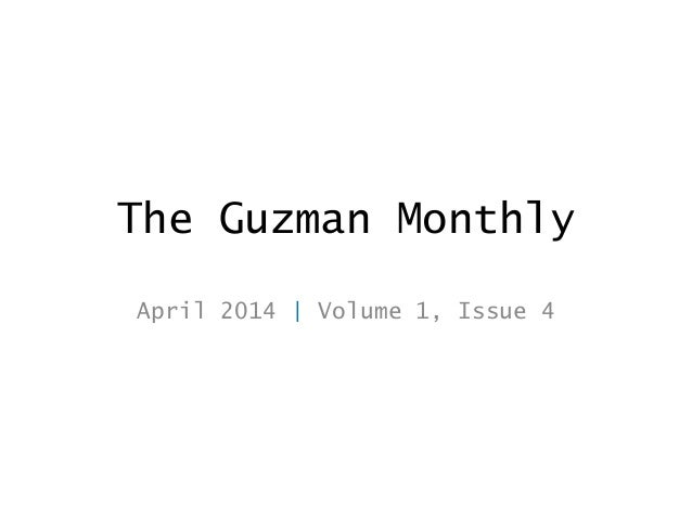 The Guzman Monthly, April 2014, v1 i4