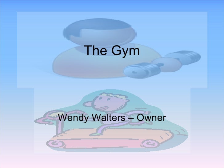 The Gym Wendy Walters – Owner
