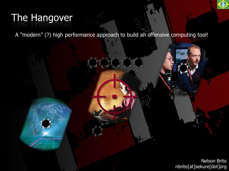 "The HangoverA ""modern"" (?) high performance approach to build an offensive computing tool!                                ..."