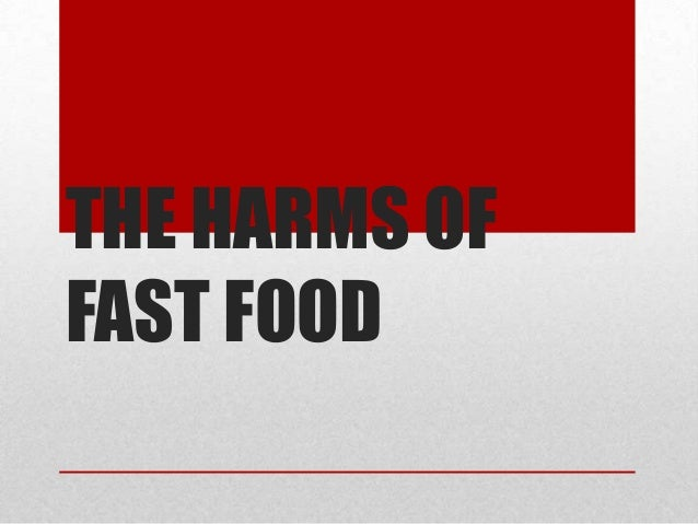 THE HARMS OFFAST FOOD