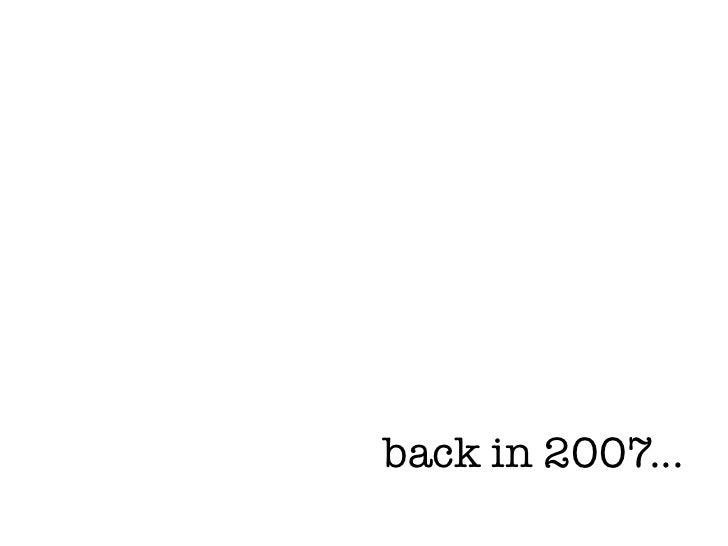 back in 2007...