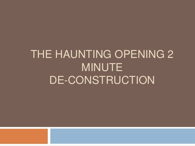 THE HAUNTING OPENING 2        MINUTE   DE-CONSTRUCTION