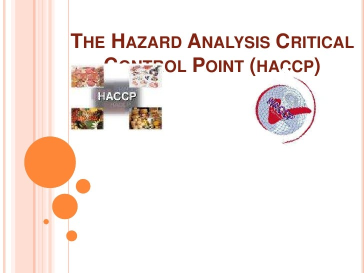 The Hazard Analysis Critical Control Point (haccp)<br />