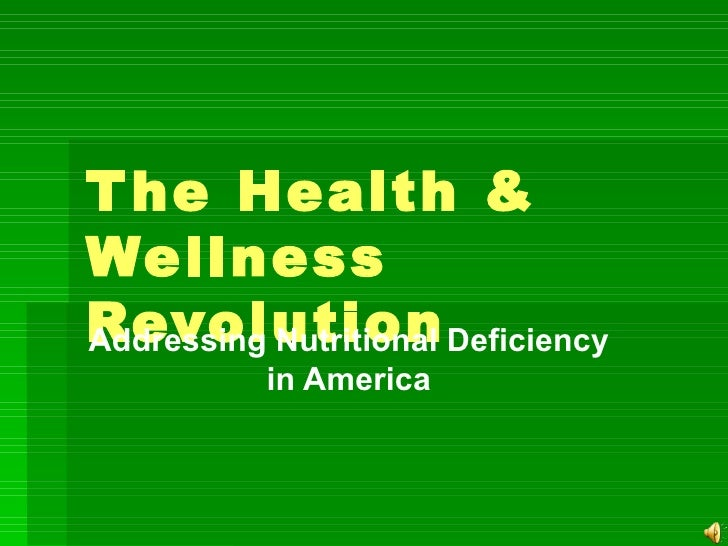 The Health & Wellness Revolution Addressing Nutritional Deficiency in America