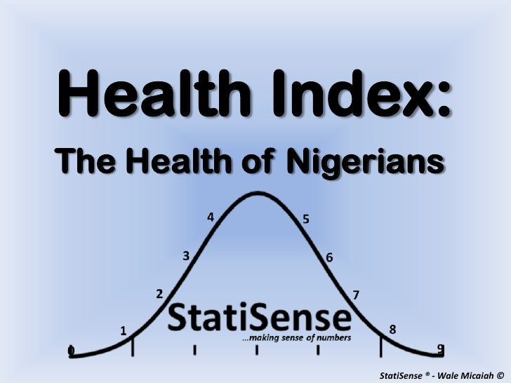 Health Index:The Health of Nigerians                   StatiSense ® - Wale Micaiah ©