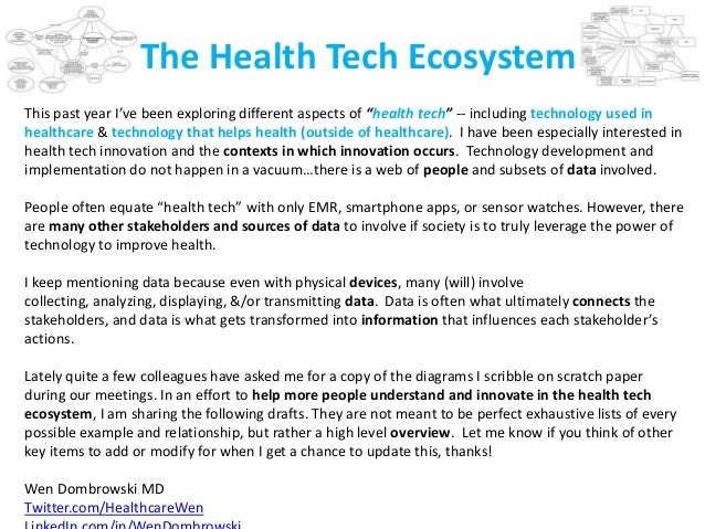 "The Health Tech Ecosystem This past year I've been exploring different aspects of ""health tech"" -- including technology us..."