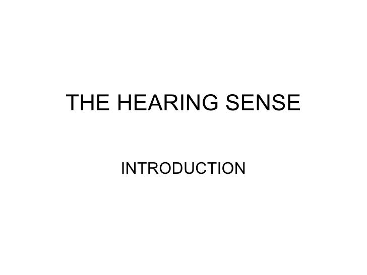 THE HEARING SENSE INTRODUCTION