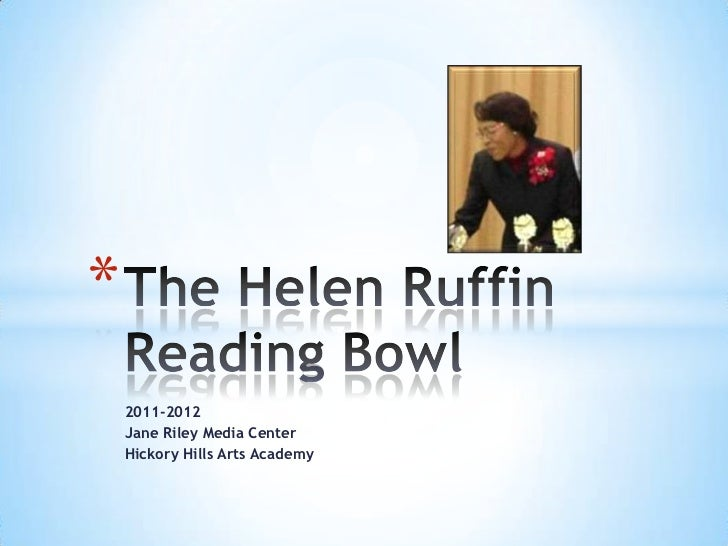 2011-2012<br />Jane Riley Media Center<br />Hickory Hills Arts Academy<br />The Helen Ruffin Reading Bowl<br />
