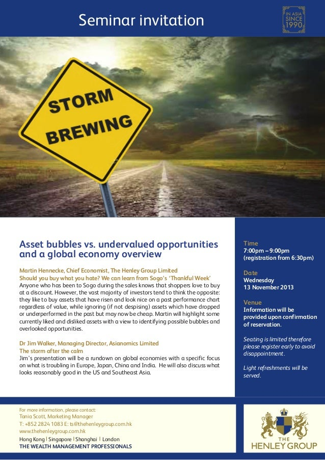 Seminar invitation  Asset bubbles vs. undervalued opportunities and a global economy overview  Time  Martin Hennecke, Chie...