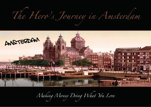 The Hero's Journey in Amsterdam. Demo guide 9 november 2013