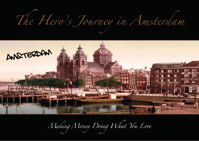 The Hero's Journey in Amsterdam. Demo guide 9 november 2013