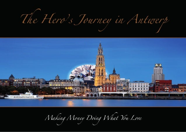 The Hero's Journey in Antwerp  Making Money Doing What You Love