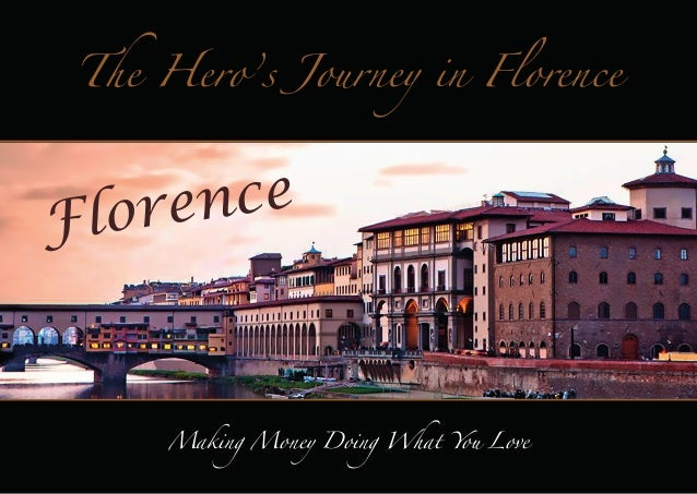 The Hero's Journey in Florence  nce lore F  Making Money Doing What You Love