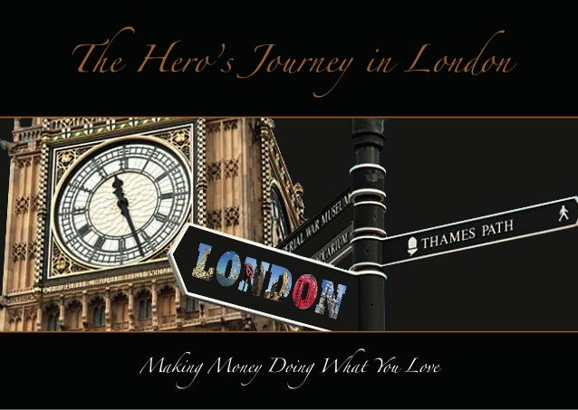 The Hero's Journey in London  Making Money Doing What You Love