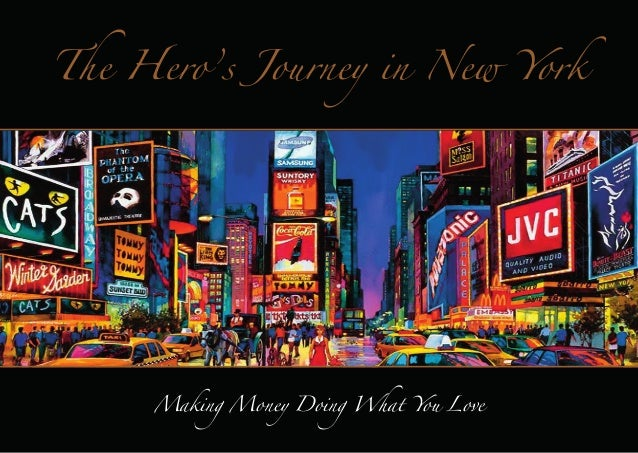 The Hero's Journey in New York  Making Money Doing What You Love