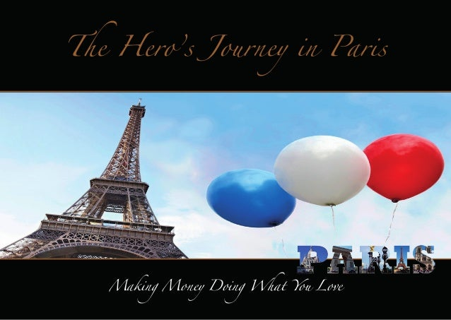 The Hero's Journey in Paris  Making Money Doing What You Love