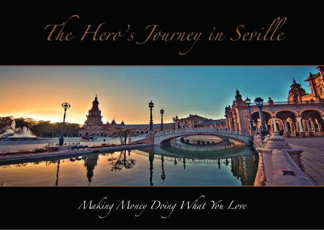 The Hero's Journey in Seville  Making Money Doing What You Love