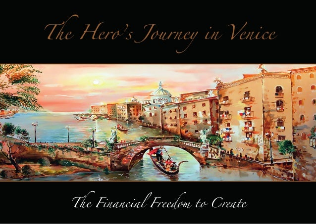 The Hero's Journey in Venice  The Financial Freedom to Create