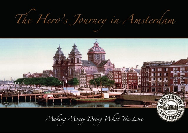 The Hero's Journey in Amsterdam  Making Money Doing What You Love