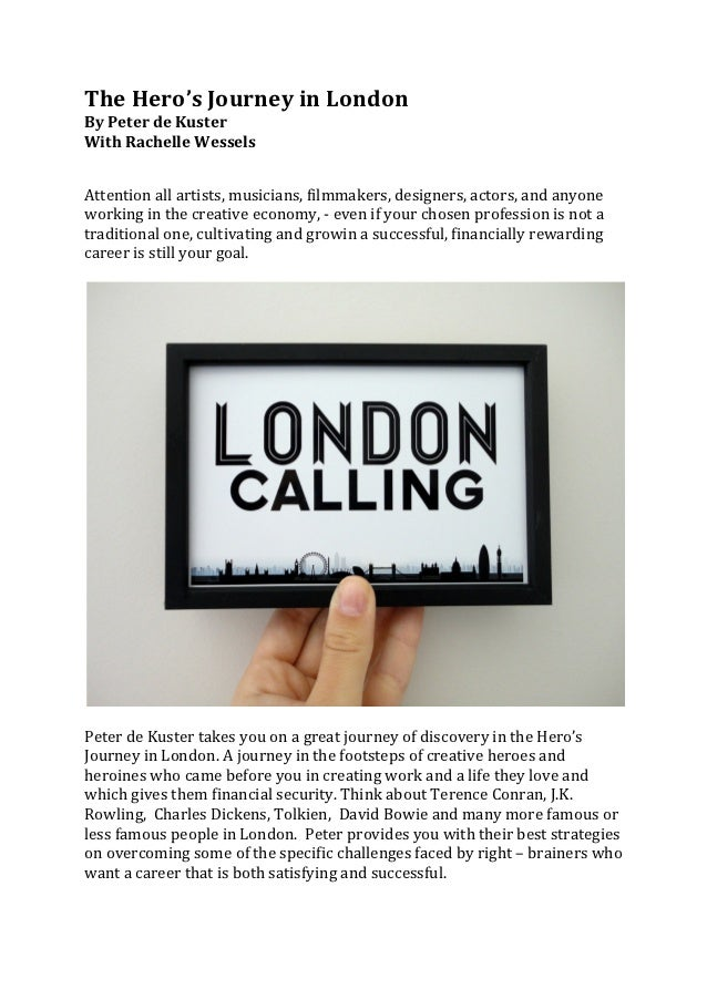 The Hero's Journey in London  By Peter de Kuster With Rachelle Wessels   Attention all a...