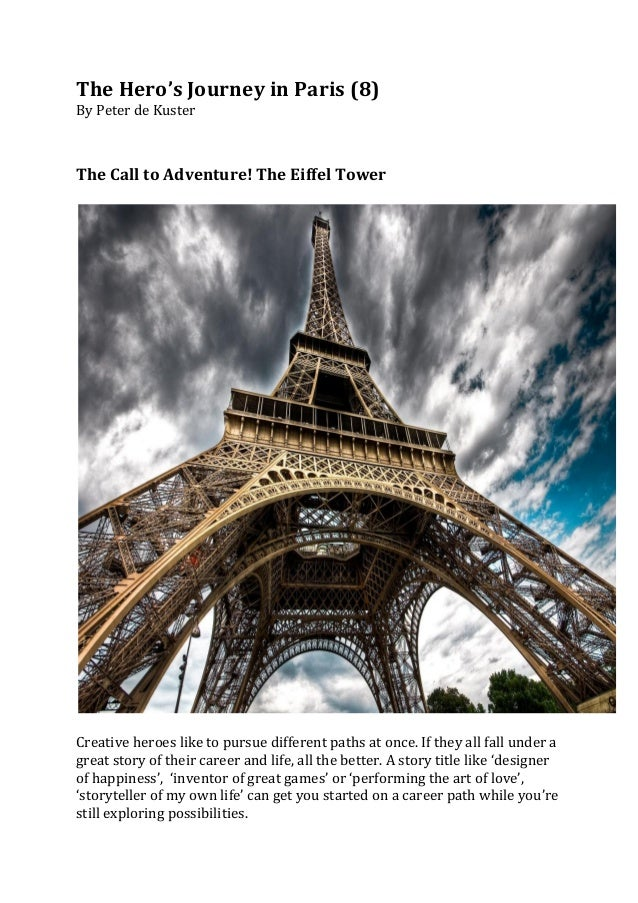 The	  Hero's	  Journey	  in	  Paris	  (8)	  By	  Peter	  de	  Kuster	  	  	  	  	  The	  Call	  to	  Adventure!	  The	  Ei...