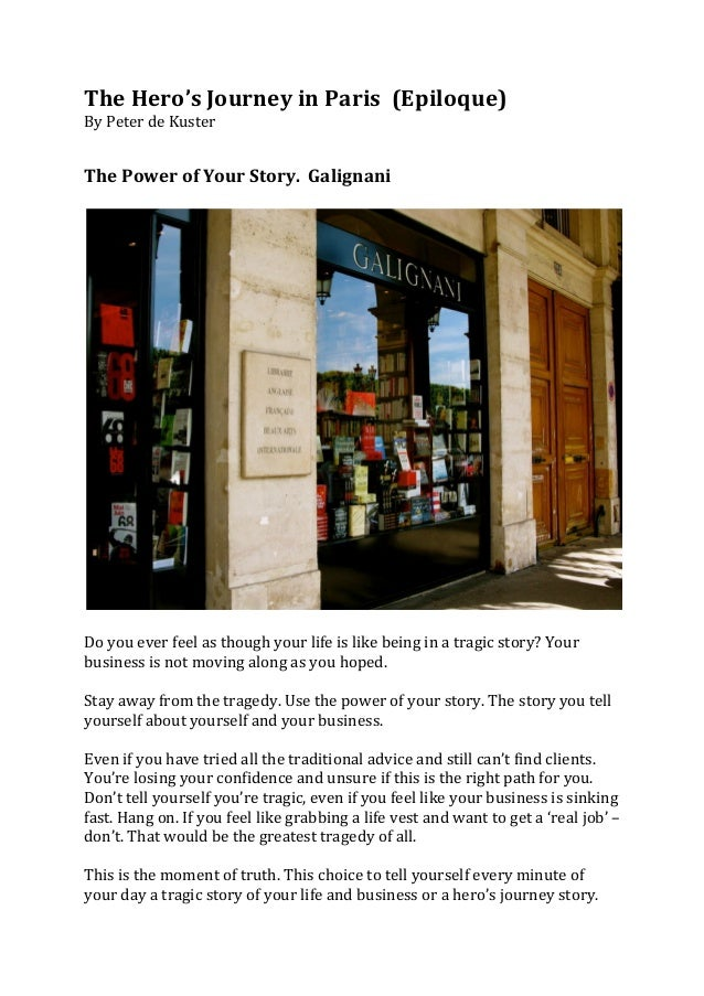 The	  Hero's	  Journey	  in	  Paris	  	  (Epiloque)	  By	  Peter	  de	  Kuster	  	  	  	  The	  Power	  of	  Your	  Story....