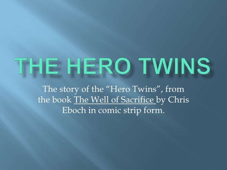 "The Hero Twins<br />The story of the ""Hero Twins"", from the book The Well of Sacrifice by Chris Eboch in comic strip form...."