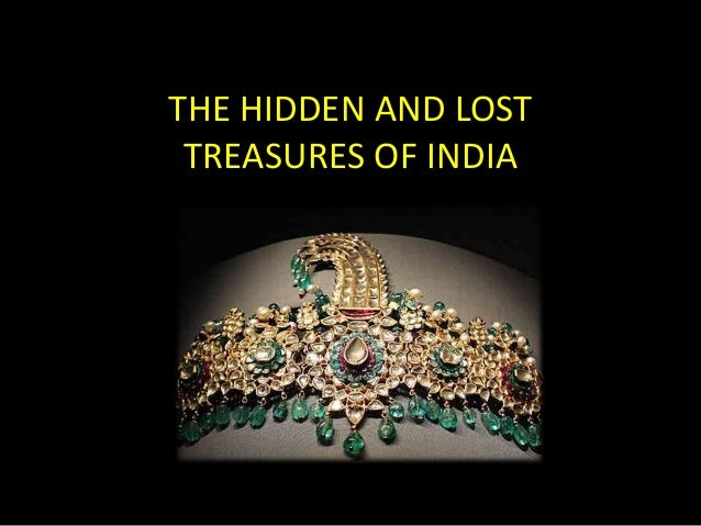THE HIDDEN AND LOST TREASURES OF INDIA