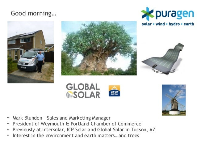 Good morning…•   Mark Blunden – Sales and Marketing Manager•   President of Weymouth & Portland Chamber of Commerce•   Pre...