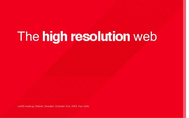 The high resolution web