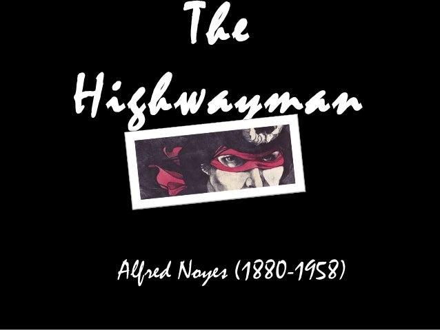 The Highwayman Alfred Noyes (1880-1958)
