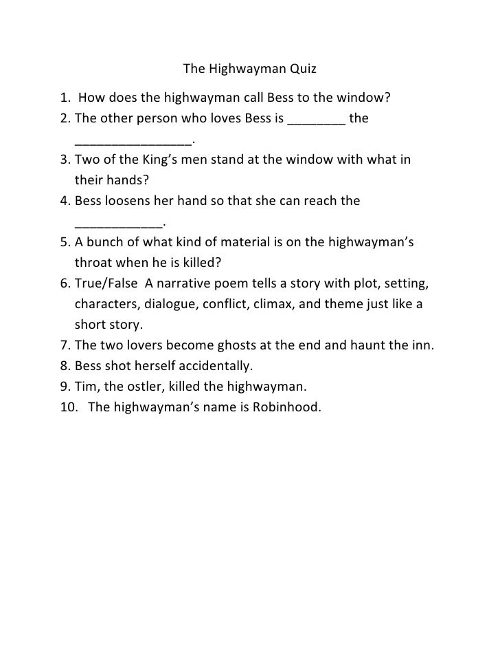 The Highwayman Quiz<br /><ul><li> How does the highwayman call Bess to the window?
