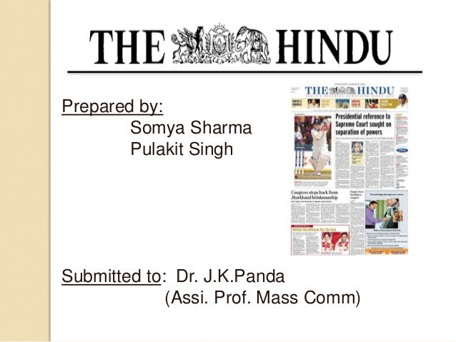 Prepared by: Somya Sharma Pulakit Singh  Submitted to: Dr. J.K.Panda (Assi. Prof. Mass Comm)