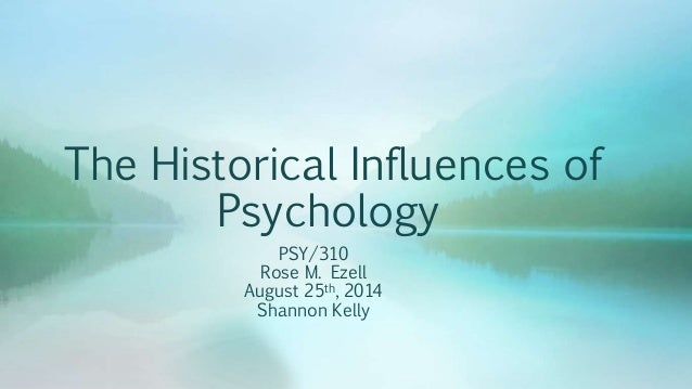 psy 310 historical influences presentation