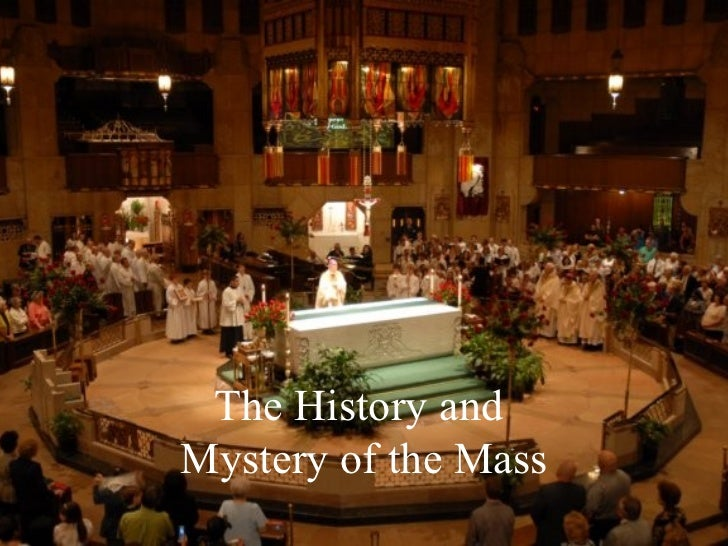 The history and mystery of the mass