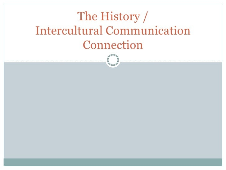 The History / Intercultural Communication Connection<br />