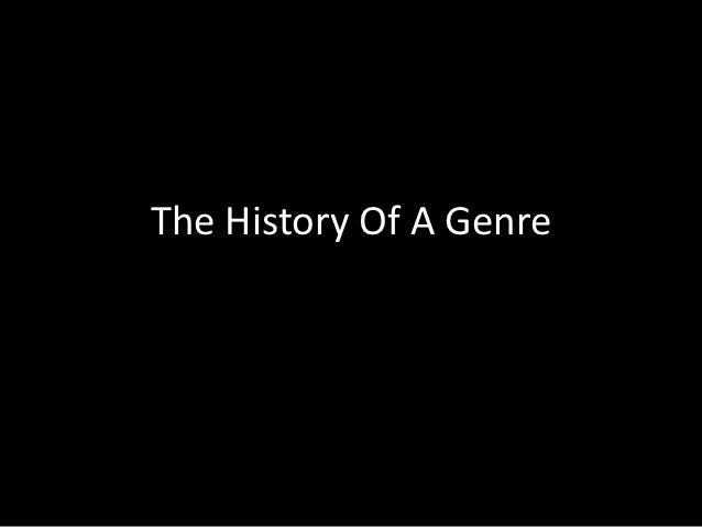 The History Of A Genre