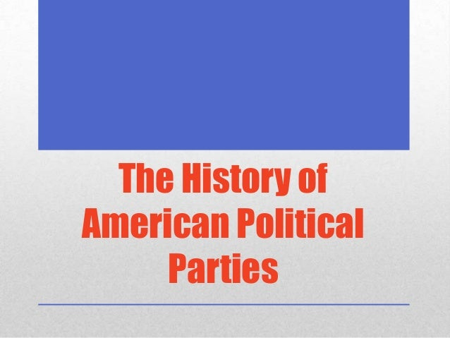 The History of American Political Parties