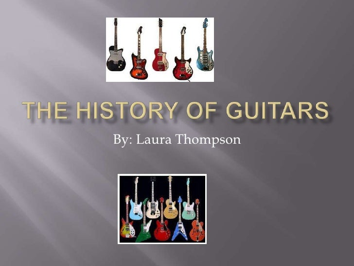 The history of guitars