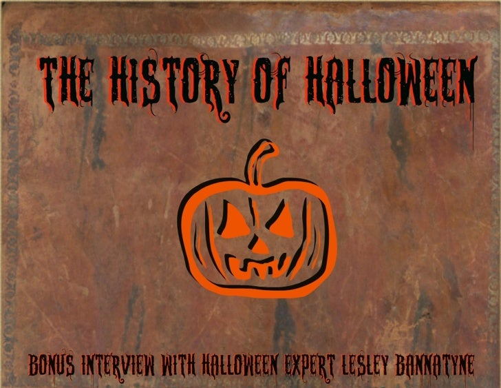 THE HISTORY OF HALLOWEEN ScaryVisions .comMy Mission                                   Who Am I                           ...