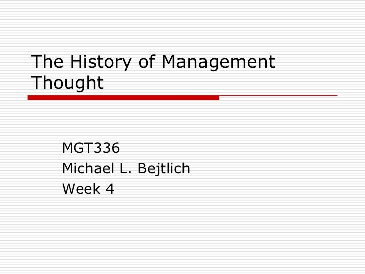 The History of ManagementThought   MGT336   Michael L. Bejtlich   Week 4
