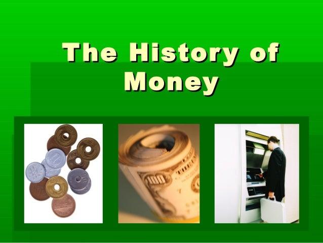 The History ofThe History of MoneyMoney