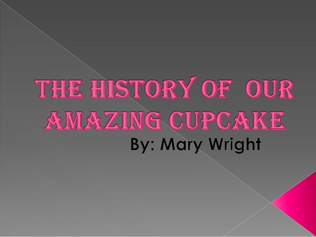 The U.S was werethe amazingcreation wasinvented:CUPCAKES!!!!!!
