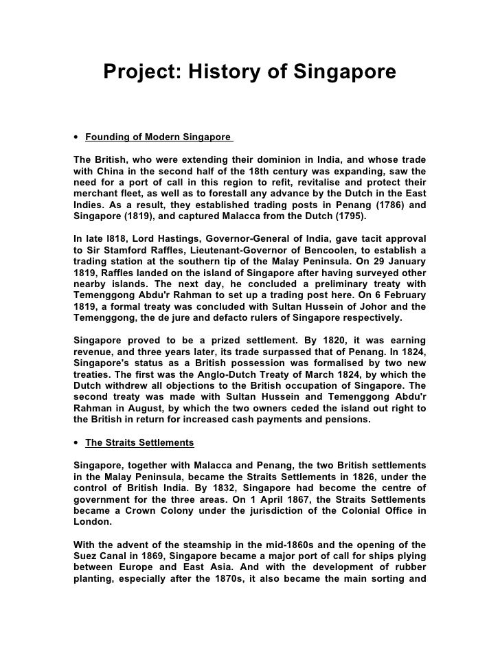 Project: History of Singapore  • Founding of Modern Singapore  The British, who were extending their dominion in India, an...