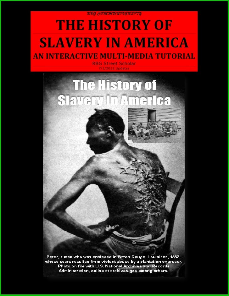 THE HISTORY OF SLAVERY IN AMERICA: AN INTERACTIVE MULTI-MEDIA TUTORIAL RBG Street Scholar/July 2012 Update