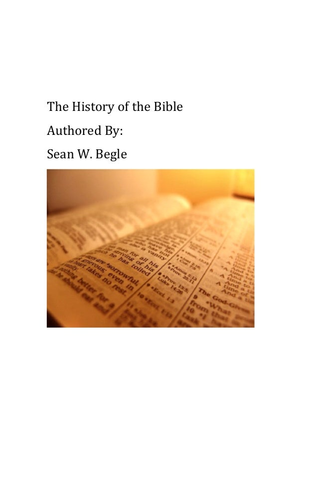 The History of the Bible Authored By: Sean W. Begle