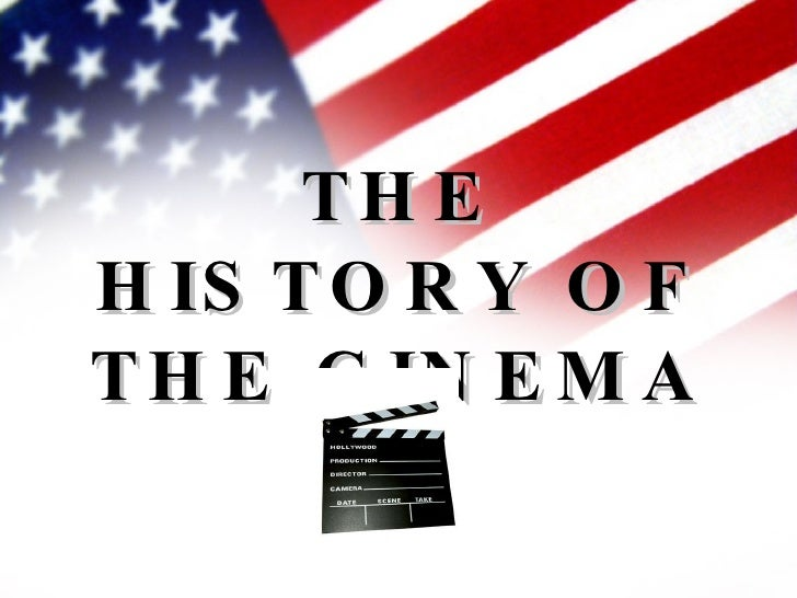 The History Of The Cinema