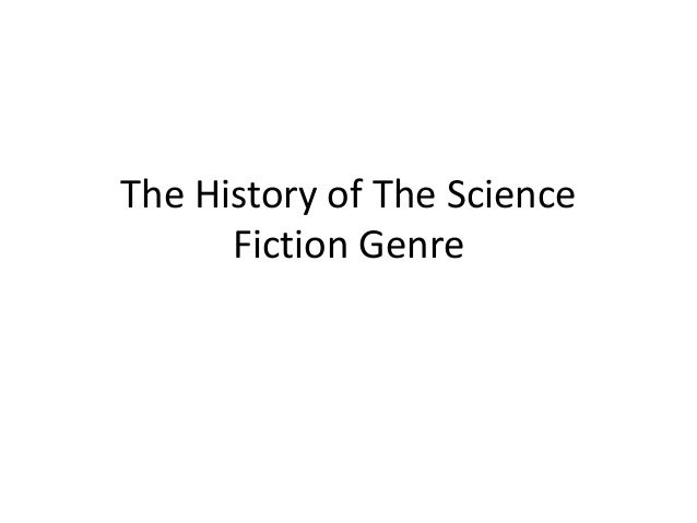 The History of The Science Fiction Genre