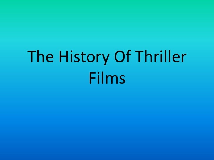 The History Of Thriller        Films