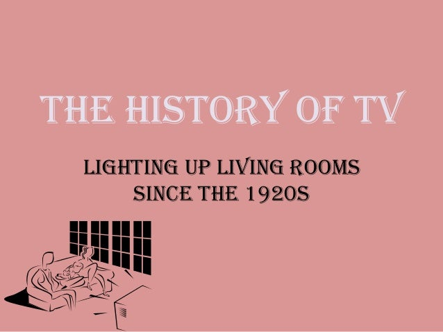 The History of TV Lighting up Living Rooms since the 1920s